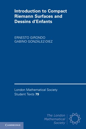 9780521740227: Introduction to Compact Riemann Surfaces and Dessins d'Enfants (London Mathematical Society Student Texts)