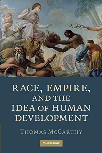 9780521740432: Race, Empire, and the Idea of Human Development