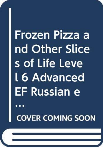 9780521740777: Frozen Pizza and Other Slices of Life Level 6 Advanced EF Russian edition (Cambridge English Readers)