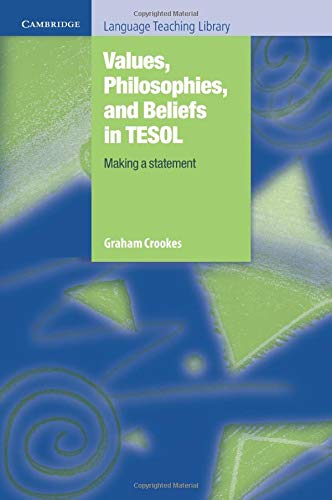 9780521741279: Values, Philosophies, and Beliefs in Tesol: Making a Statement (Cambridge Language Teaching Library)