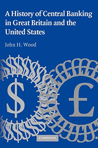 9780521741316: A History of Central Banking in Great Britain and the United States (Studies in Macroeconomic History)