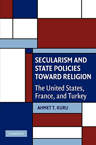 9780521741347: Secularism and State Policies toward Religion: The United States, France, and Turkey