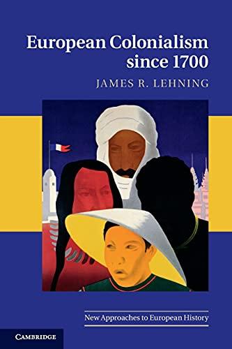 European Colonialism Since 1700: Lehning, James R.