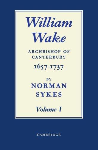 9780521743280: William Wake - 2 Part Set: William Wake 2 Volume Paperback Set: Archbishop of Canterbury 1657-1757
