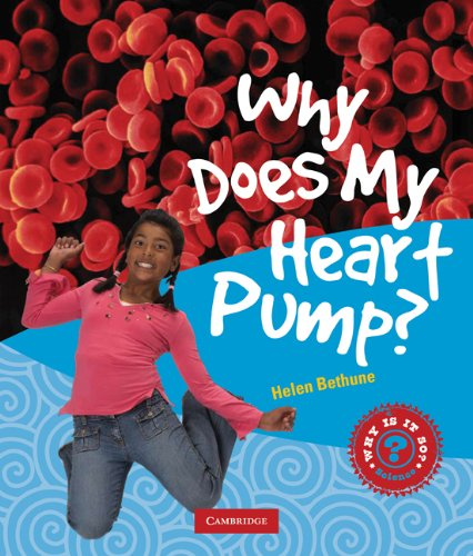 9780521743518: Why Does My Heart Pump?