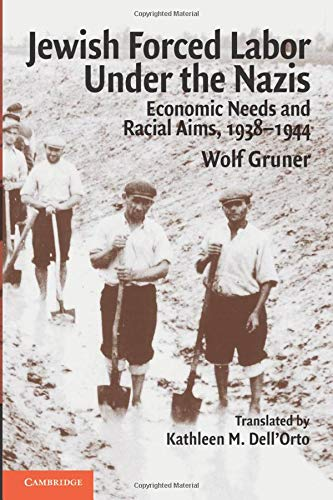 9780521743570: Jewish Forced Labor Under the Nazis: Economic Needs and Racial Aims, 1938-1944