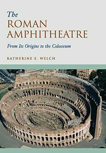 9780521744355: The Roman Amphitheatre: From its Origins to the Colosseum