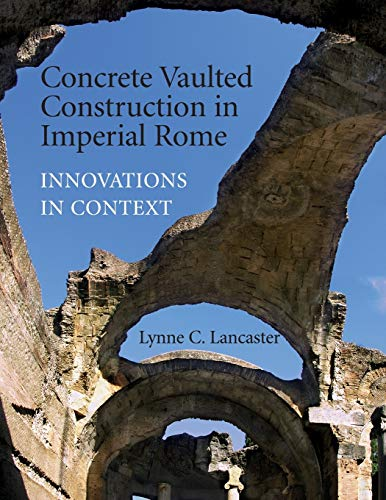 9780521744362: Concrete Vaulted Construction in Imperial Rome: Innovations in Context