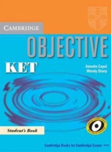 9780521744669: Objective KET Pack (Student's Book and KET for Schools Practice Test Booklet without answers with Audio CD): Pack for New KET for Schools Exam