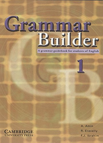Grammar Builder Level 1 (South Asian Edition): Adibah Amin, Rosemary Eravelly & Farida J. Ibrahim