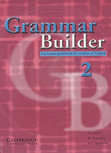 Grammar Builder Level 2 (South Asian Edition): Adibah Amin, Rosemary Eravelly & Farida J. Ibrahim