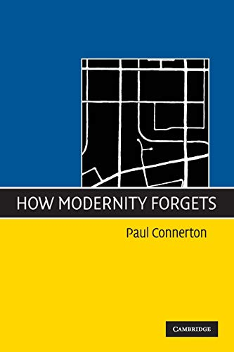 9780521745802: How Modernity Forgets
