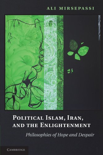 9780521745901: Political Islam, Iran, and the Enlightenment: Philosophies of Hope and Despair