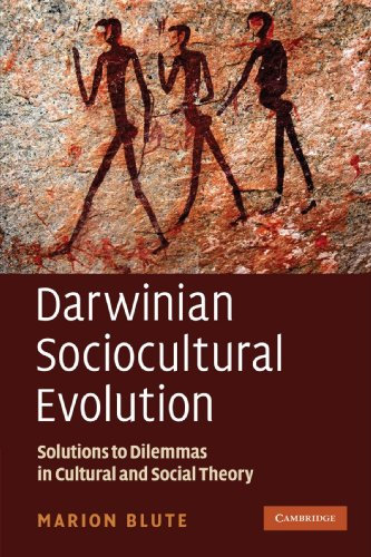 9780521745956: Darwinian Sociocultural Evolution: Solutions to Dilemmas in Cultural and Social Theory