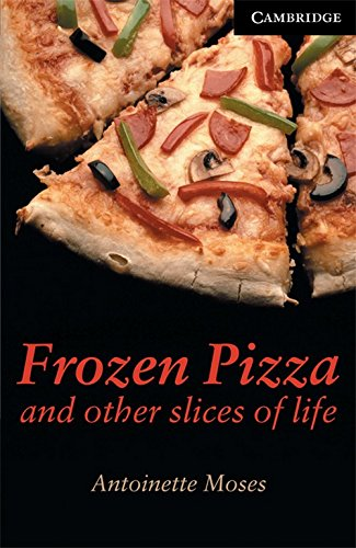 9780521746199: ({FROZEN PIZZA AND OTHER SLICES OF LIFE: LEVEL 6}) [{ By (author) Antoinette Moses }] on [April, 2002]