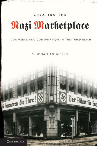 9780521746366: Creating the Nazi Marketplace: Commerce and Consumption in the Third Reich