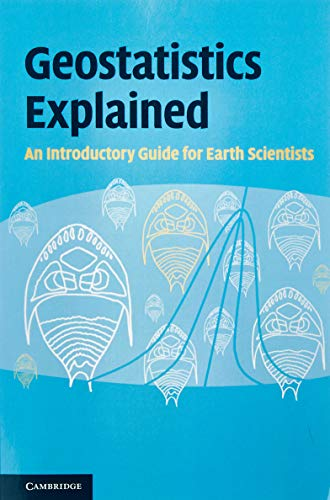9780521746564: Geostatistics Explained: An Introductory Guide for Earth Scientists