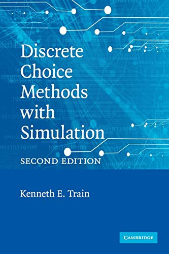 Discrete Choice Methods with Simulation: Train, Kenneth E.