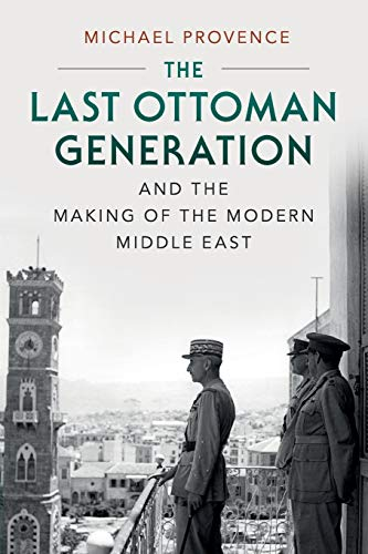 9780521747516: The Last Ottoman Generation and the Making of the Modern Middle East