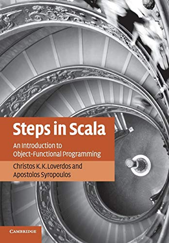 Steps in Scala: An Introduction to Object-Functional: Loverdos, Christos K.