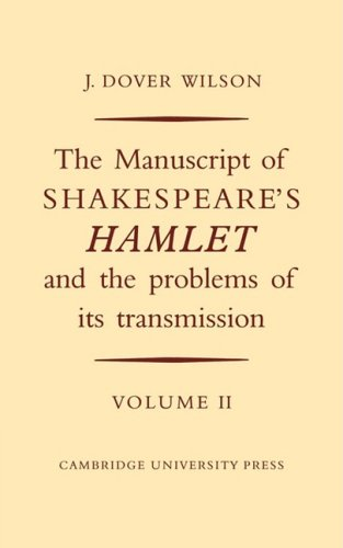 The Manuscript of Shakespeare's Hamlet and the Problems of its Transmission: Volume II (0521747805) by J.Dover Wilson