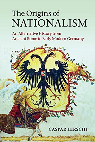 9780521747905: The Origins of Nationalism: An Alternative History from Ancient Rome to Early Modern Germany