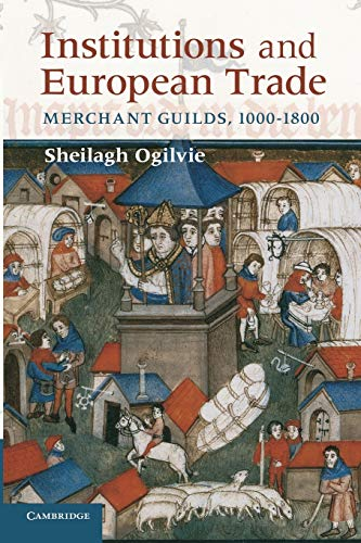 9780521747929: Institutions and European Trade: Merchant Guilds, 1000-1800