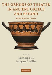 9780521748339: The Origins of Theater in Ancient Greece and Beyond: From Ritual to Drama