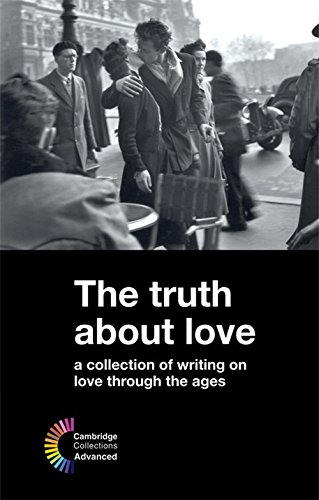 The Truth about Love: A Collection of Writing on Love Through the Ages (Series: Cambridge ...