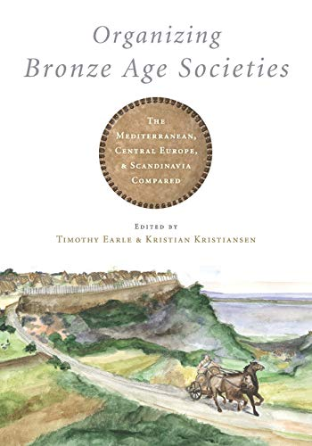 9780521748353: Organizing Bronze Age Societies: The Mediterranean, Central Europe, and Scandanavia Compared