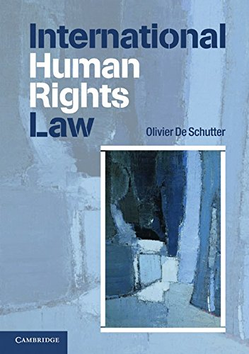 International Human Rights Law: Cases, Materials, Commentary: Olivier De Schutter