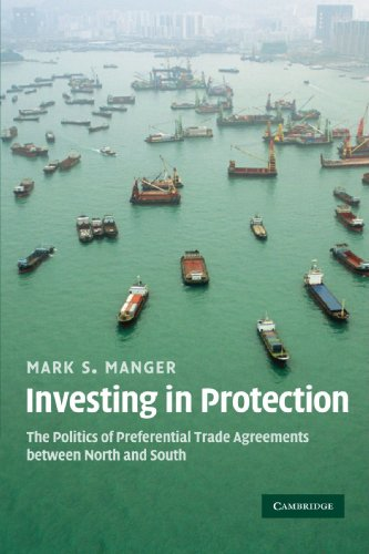 9780521748704: Investing in Protection: The Politics of Preferential Trade Agreements between North and South