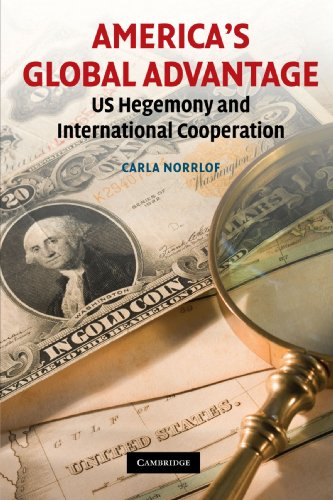 9780521749381: America's Global Advantage: US Hegemony and International Cooperation