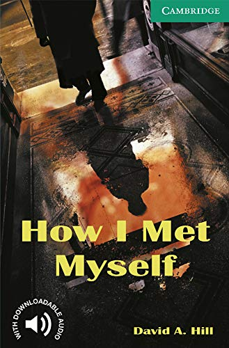 9780521750189: How I Met Myself Level 3 (Cambridge English Readers)