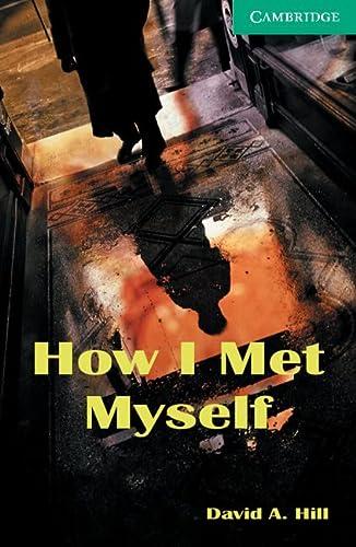 9780521750189: CER3: How I Met Myself Level 3 (Cambridge English Readers)