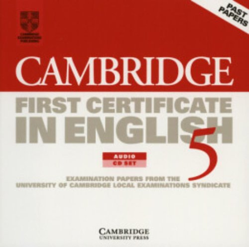 9780521750912: Cambridge First Certificate in English 5 Audio CD Set (2 CDs): Examination Papers from the University of Cambridge Local Examinations Syndicate (FCE Practice Tests)