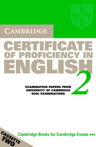 Cambridge Certificate of Proficiency in English 2 Audio Cassette Set (2 Cassettes): Examination papers from the University of Cambridge Local Examinations Syndicate (CPE Practice Tests) (Bk.2) (9780521751063) by University Of Cambridge Local Examinations Syndicate