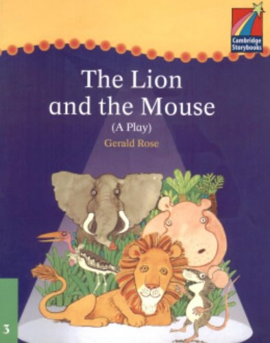 9780521752312: Cambridge Plays: The Lion and the Mouse ELT Edition (Cambridge Storybooks: Level 3)