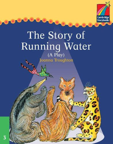 9780521752435: CS3: Cambridge Plays: The Story of Running Water ELT Edition (Cambridge Storybooks)