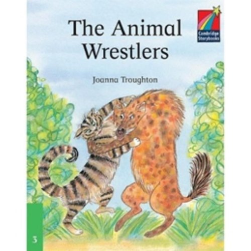 9780521752459: The Animal Wrestlers ELT Edition (Cambridge Storybooks)