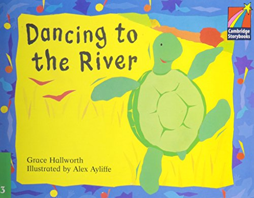 9780521752473: Dancing to the River ELT Edition (Cambridge Storybooks: Level 3)