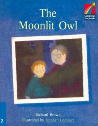 9780521752572: The Moonlit Owl Level 2 ELT Edition (Cambridge Storybooks: Level 2)