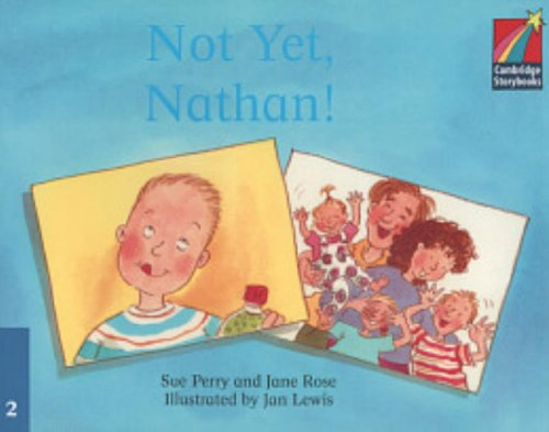 9780521752619: CS2: Not Yet, Nathan! ELT Edition (Cambridge Storybooks)