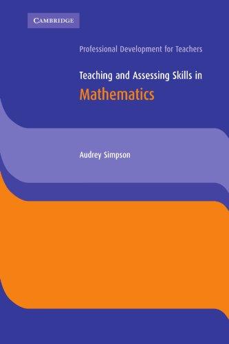 9780521753616: Teaching and Assessing Skills in Mathematics (Cambridge International Examinations)