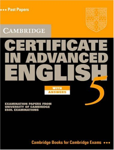 9780521754378: Cambridge Certificate in Advanced English 5 Student's Book with Answers: Examination Papers from the University of Cambridge ESOL Examinations (CAE Practice Tests)