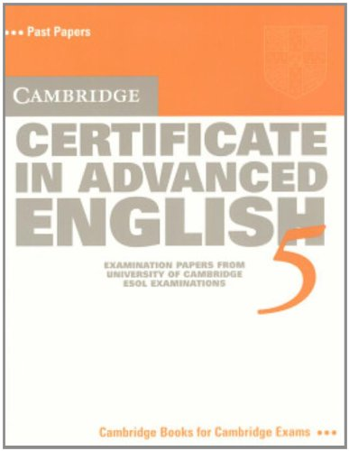 9780521754422: Cambridge Certificate in Advanced English 5 Student's Book: Examination Papers from the University of Cambridge ESOL Examinations (CAE Practice Tests)
