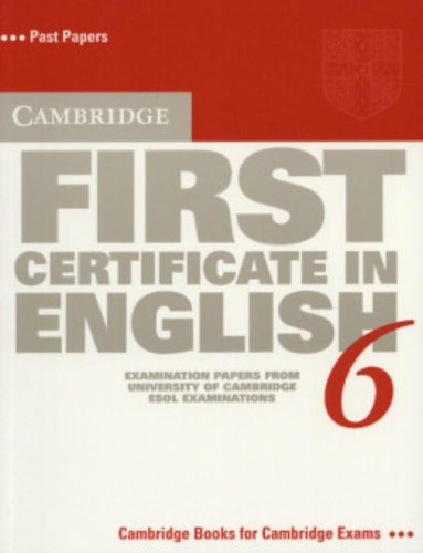 9780521754439: Cambridge First Certificate in English 6 Student's Book: Examination Papers from the University of Cambridge ESOL Examinations (FCE Practice Tests)