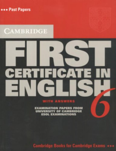 9780521754446: Cambridge First Certificate in English 6 Student's Book with Answers: Examination Papers from the University of Cambridge ESOL Examinations (FCE Practice Tests)