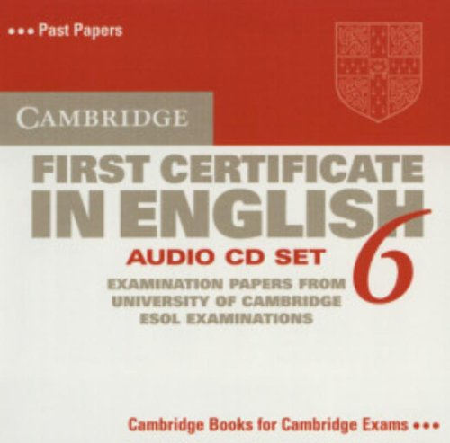 9780521754484: Cambridge First Certificate in English 6 Audio CD Set (2 CDs): Examination Papers from the University of Cambridge ESOL Examinations (FCE Practice Tests)