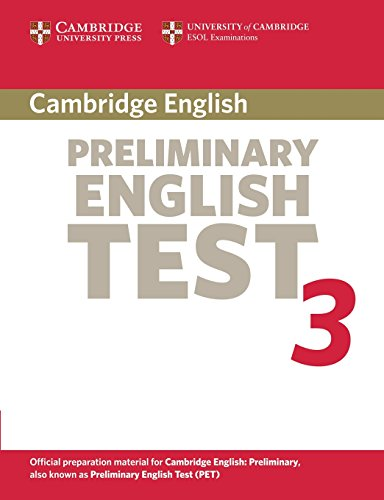 Cambridge Preliminary English Test 3 Students Book: Examination Papers from the University of ...